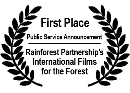 first place Public Service Announcement Rainforest Partnership's International Films for the Forest